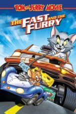 Nonton film Tom and Jerry: The Fast and the Furry (2005) terbaru