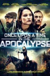 Nonton film Once Upon a Time in the Apocalypse (2019) terbaru
