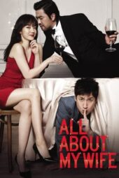 Nonton film All About My Wife (2012) terbaru