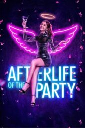 Nonton film Afterlife of the Party (2021) terbaru